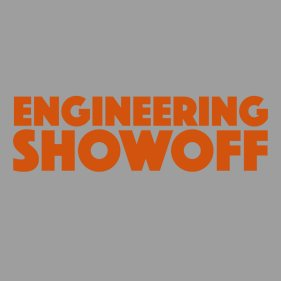 Engineering Showoff