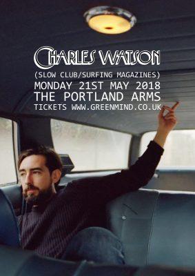 Green Mind presents CHARLES WATSON (Slow Club, Surfing Magazines)