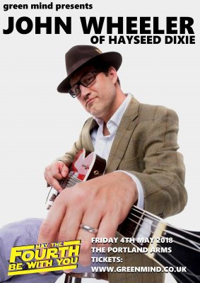 Green Mind presents JOHN WHEELER (Hayseed Dixie)