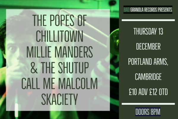 Popes Of Chillitown +Skaciety +Call Me Malcolm +Millie Manders & The Shutup