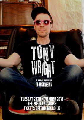 Green Mind presents TONY WRIGHT (TERRORVISION)