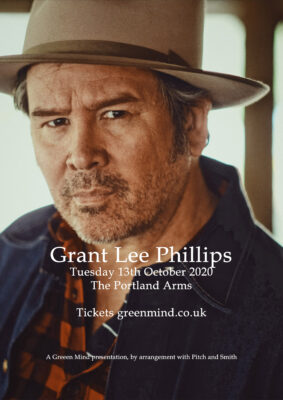 Green Mind presents GRANT-LEE PHILLIPS *rescheduled to 18th January 2022*